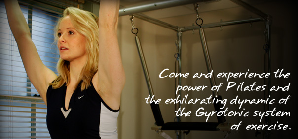 Come and experience the power of Pilates and the exhilarating dynamic of the Gyrotonic systemof exercise.